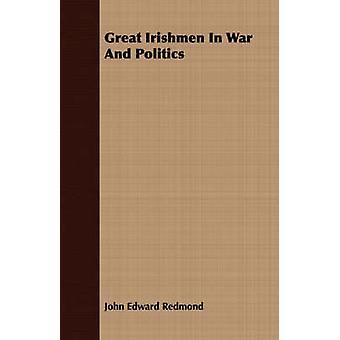 Great Irishmen In War And Politics by Redmond & John Edward