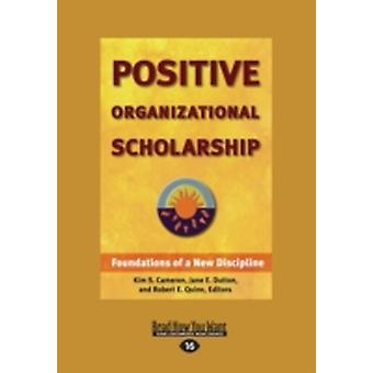 Positive Organizational Scholarship Large Print 16pt by E. Quin & Robert