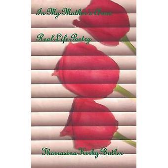 I My Mothers Arms Real Life Poesi av Butler & Thomasina Kirby