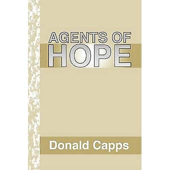 Agents of Hope A Pastoral Psychology by Capps & Donald