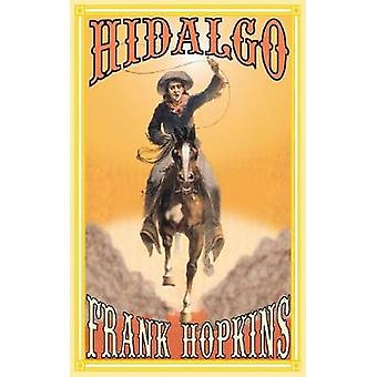 Hidalgo and Other Stories by Hopkins & Frank T.