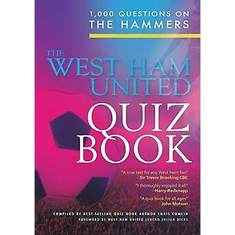 The West Ham United Quiz Book by Cowlin & Chris
