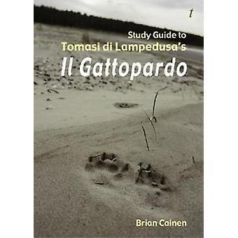 Study Guide to Il Gattopardo by Cainen & Brian