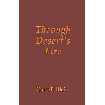 Through Deserts Fire by Blair & Carroll