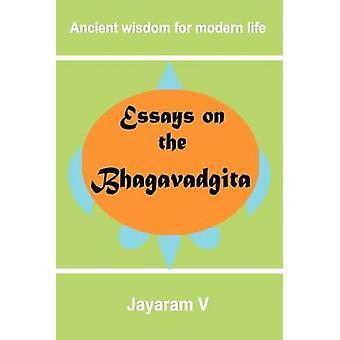 Essays on the Bhagavadgita by V & Jayaram