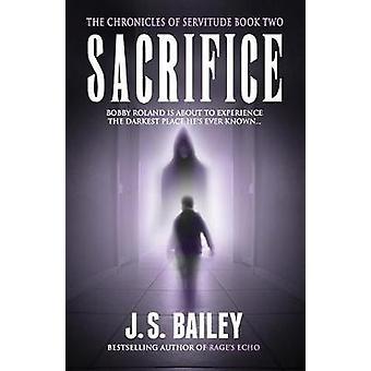 Sacrifice by Bailey & J.S.