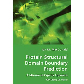 Protein Structural Domain Boundary Prediction  A Mixture of Experts Approach by MacDonald & Ian M.