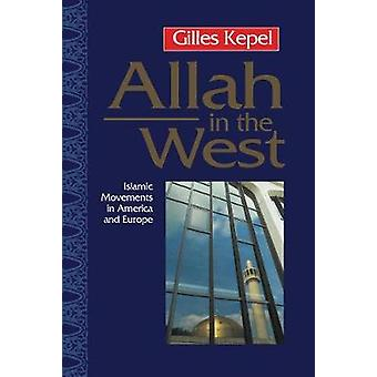 Allah in the West Islamic Movements in America and Europe by Kepel & Gilles