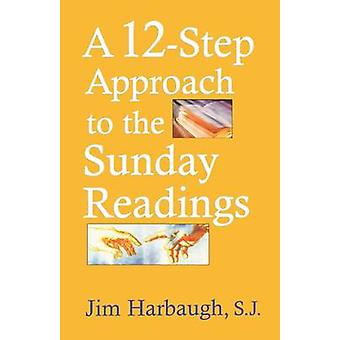 12Step Approach to the Sunday Reading by Harbaugh & Jim