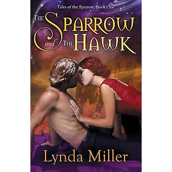 The Sparrow and the Hawk by Miller & Lynda