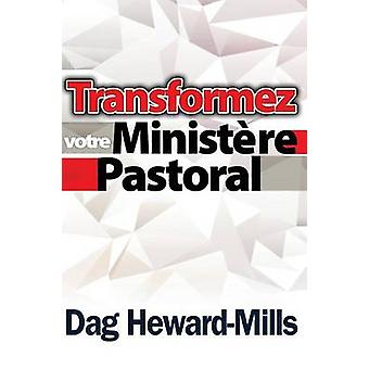 Transformez votre Ministre Pastoral by HewardMills & Dag