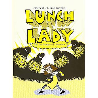 Lunch Lady and the League of Librarians by Jarrett Krosoczka - 978060