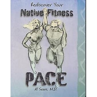 Pace (PB) Rediscover Your Native Fitness by Al Sears - 9780979470301