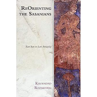 Reorientere sasaniaerne - Øst-Iran i sen antikken av Khododad Re