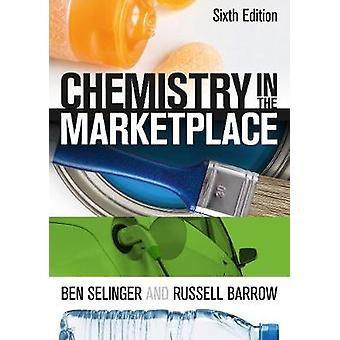 Chemistry in the Marketplace by Ben Selinger - Russell Barrow - 9781