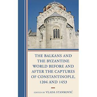 De Balkan en de Byzantijnse wereld voor en na de vangsten van