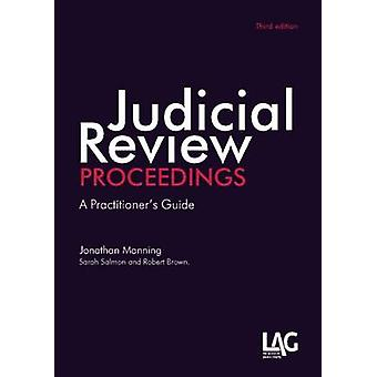 Judicial Review Proceedings - A Practitioner's Guide (3rd Revised edit