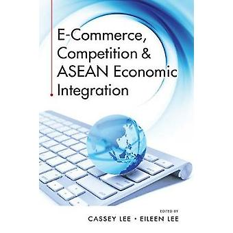 E-Commerce - Competition & ASEAN Economic Integration by Cassey L