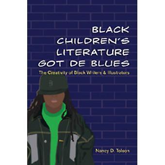 Black Children's Literature Got de Blues - The Creativity of Black Wri