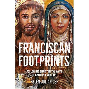 Franciscan Footprints  Following Christ in the ways of Francis and Clare by Helen Julian