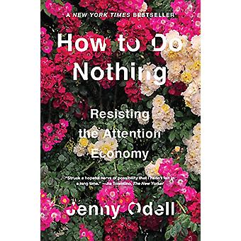 How To Do Nothing - Resisting the Attention Economy by Jenny Odell - 9