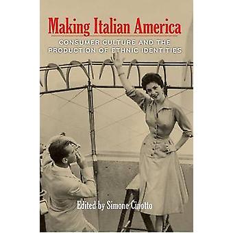 Fabbricazione italiana America - cultura del consumo e la produzione delle minoranze etniche