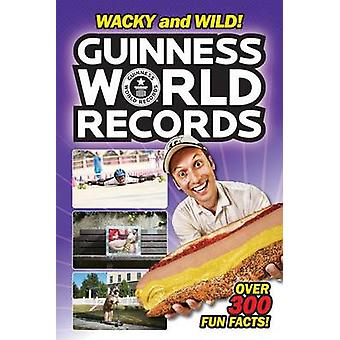 Guinness World Records - Wacky and Wild! by Calliope Glass - 978006234