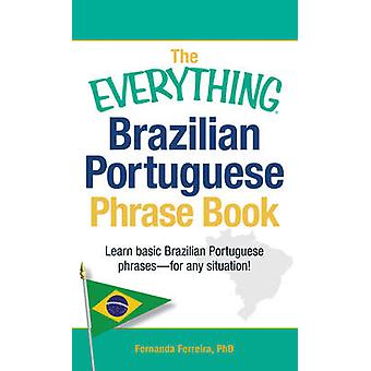 The Everything Brazilian Portuguese Phrase Book - Learn Basic Brazilia
