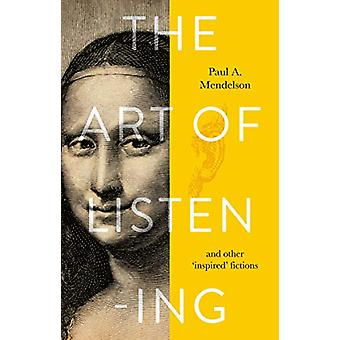 The Art of Listening by Paul A. Mendelson - 9781912881468 Book