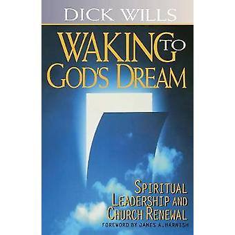 Walking to God's Dream - Spiritual Leadership and Church Renewal by Ri