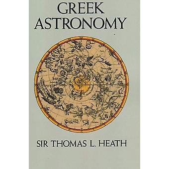 Greek Astronomy by Sir Thomas L. Heath - 9781861187895 Book