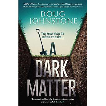 A Dark Matter by Doug Johnstone - 9781912374984 Book