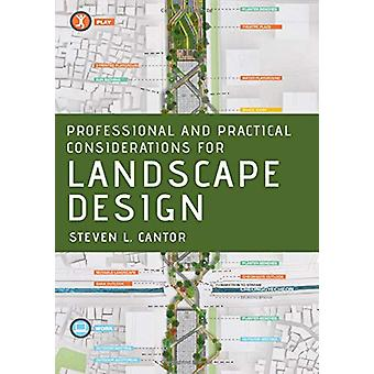 Professional and Practical Considerations for Landscape Design by Ste