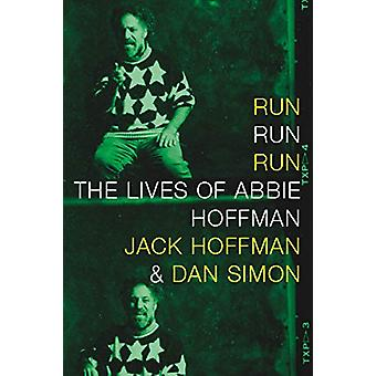Run Run Run - The Lives of Abbie Hoffman by Jack Hoffman - 97816098094
