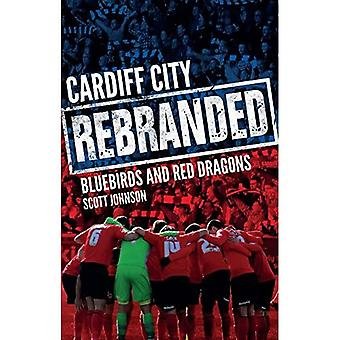 Cardiff City: Rebranded: Bluebirds and Red Dragons