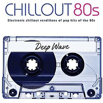 Deep Wave - Chill Out 80's [CD] USA import
