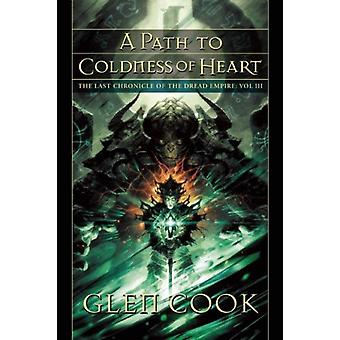 A Path to Coldness of Heart  The Last Chronicle of the Dread Empire Volume Three by Glen Cook