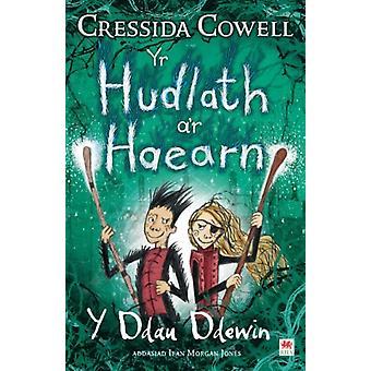Hudlath ar Haearn Yr  Y Ddau Ddewin by Cowell & Cressida