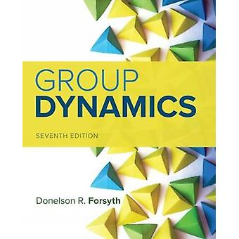 Group Dynamics by Donelson R. Forsyth - 9781337408851 Book