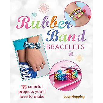 Rubber Band Bracelets and other accessories - 35 colourful projects you'll love to make (Cico Kidz)