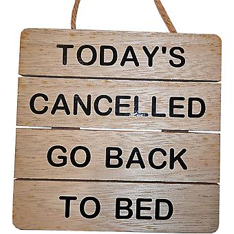 Bee Small Wooden Plaque Today's Cancelled Go Back To Bed by Wee Bee Gifts