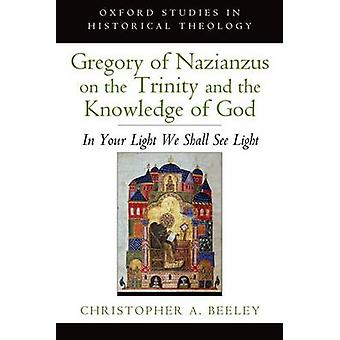 Gregory of Nazianzus on the Trinity and the Knowledge of God - In Your