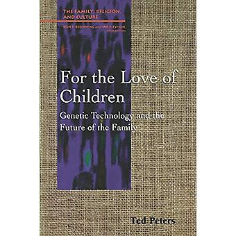 For the Love of Children - Genetic Technology and the Future of the Fa