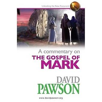 A Commentary on the Gospel of Mark by David Pawson - 9780957529021 Bo
