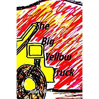 The Big Yellow Truck by John C Burt - 9781364092313 Book