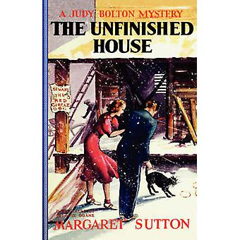 Unfinished House #11 by Margaret Sutton - 9781429090315 Book