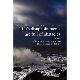 Life's Disappointments Are Full of Obstacles by Tyler J Logan - 97814