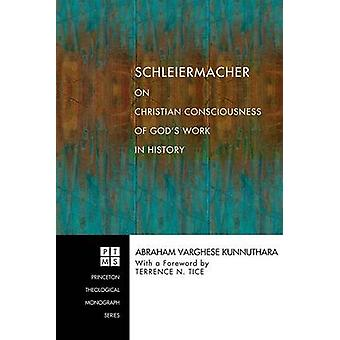 Schleiermacher on Christian Consciousness of God's Work in History by