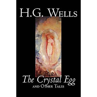 The Crystal Egg by H. - G. Wells - 9781598184525 Book