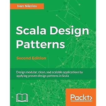 Scala Design Patterns - Design modular - clean - and scalable applicat